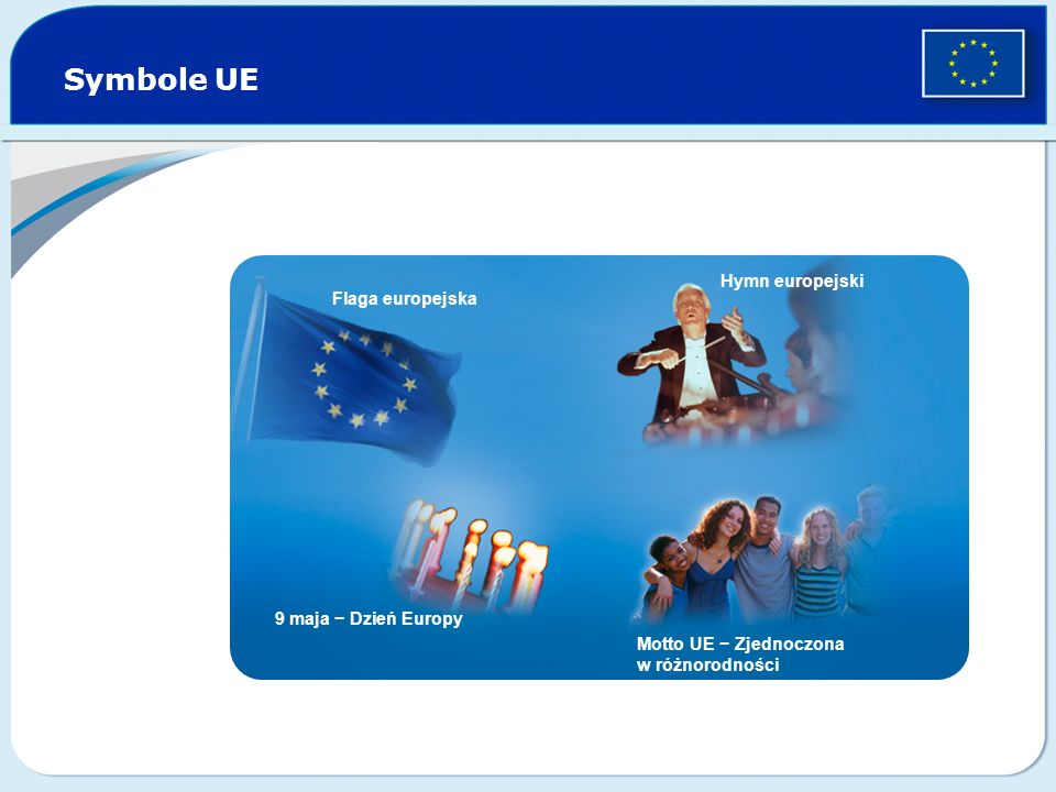 Symbole UE Hymn europejski Flaga europejska 9 maja − Dzień Europy