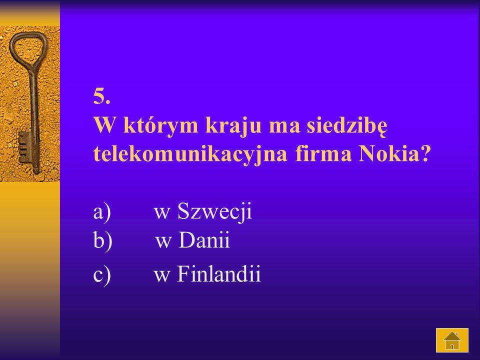 5. W którym kraju ma siedzibę telekomunikacyjna firma Nokia