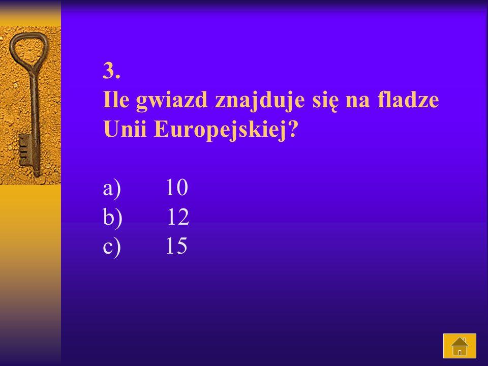 3. Ile gwiazd znajduje się na fladze Unii Europejskiej