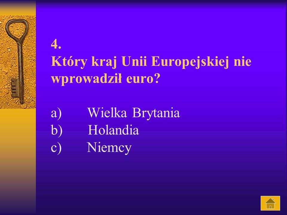 4. Który kraj Unii Europejskiej nie wprowadził euro