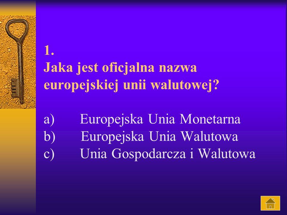 1. Jaka jest oficjalna nazwa europejskiej unii walutowej