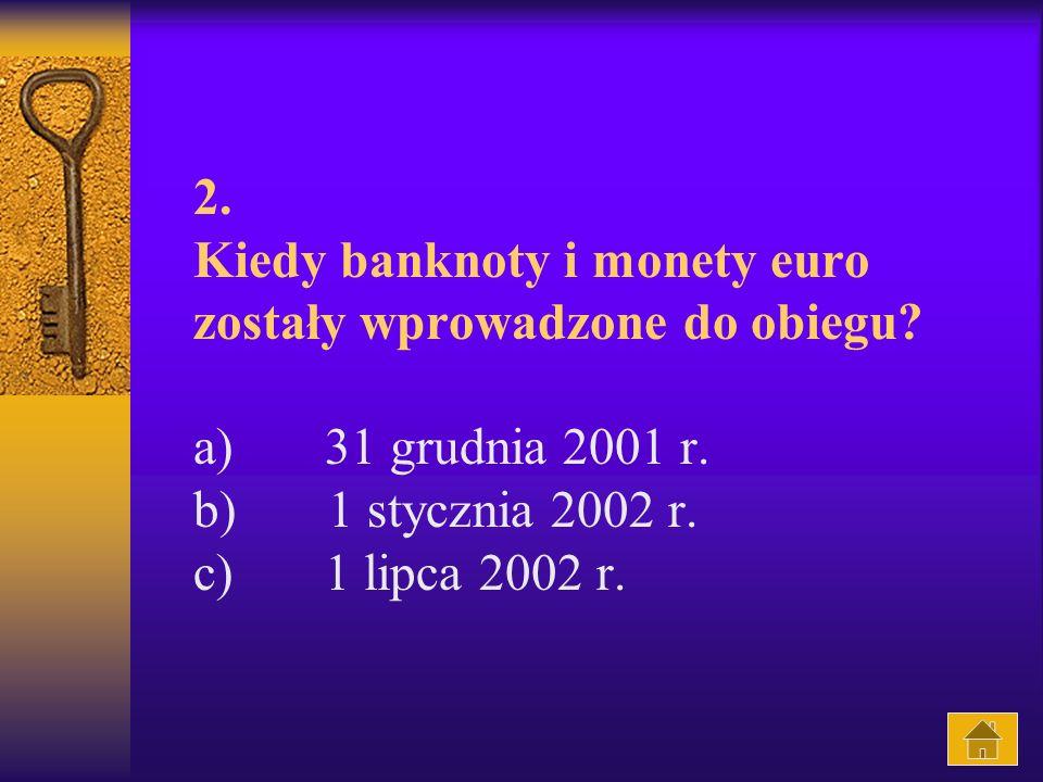 2. Kiedy banknoty i monety euro zostały wprowadzone do obiegu