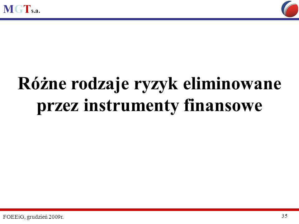 Różne rodzaje ryzyk eliminowane przez instrumenty finansowe