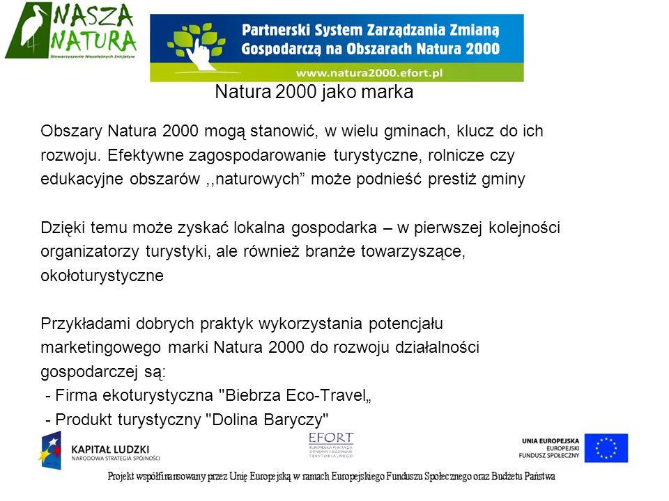 Natura 2000 jako marka Obszary Natura 2000 mogą stanowić, w wielu gminach, klucz do ich.