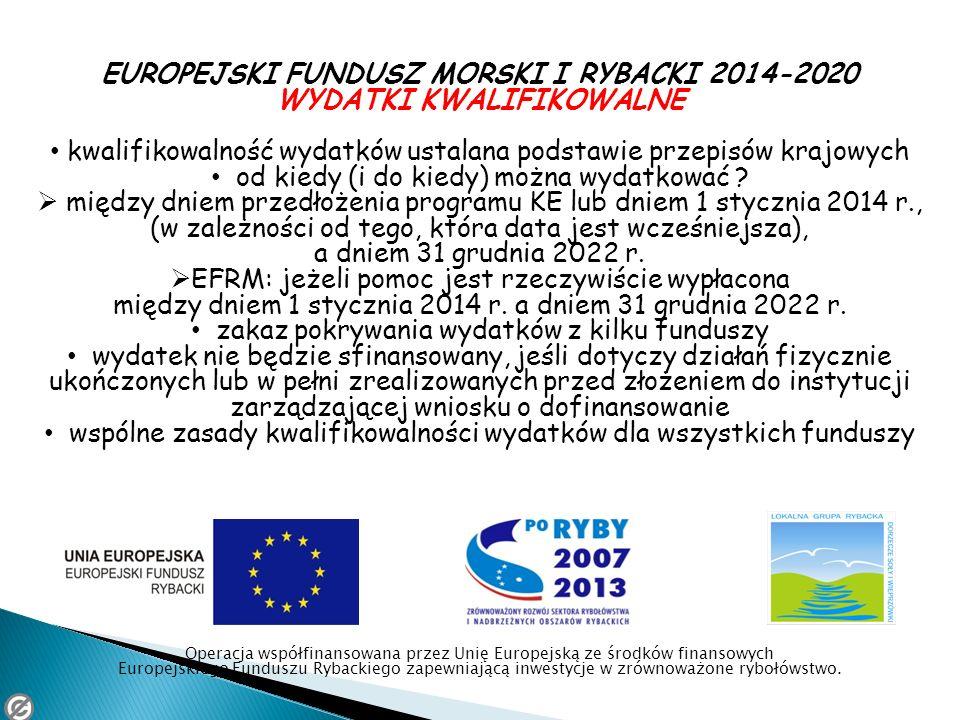 EUROPEJSKI FUNDUSZ MORSKI I RYBACKI 2014-2020 WYDATKI KWALIFIKOWALNE