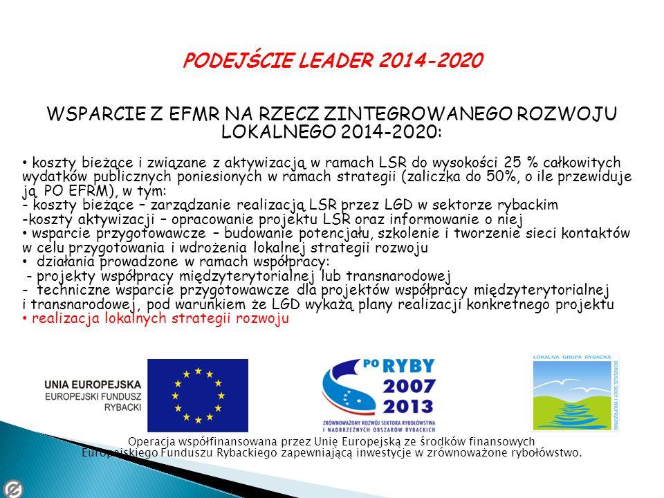 WSPARCIE Z EFMR NA RZECZ ZINTEGROWANEGO ROZWOJU LOKALNEGO 2014-2020: