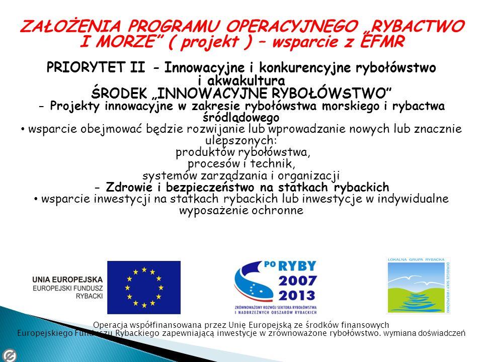 """ZAŁOŻENIA PROGRAMU OPERACYJNEGO """"RYBACTWO I MORZE ( projekt ) – wsparcie z EFMR"""