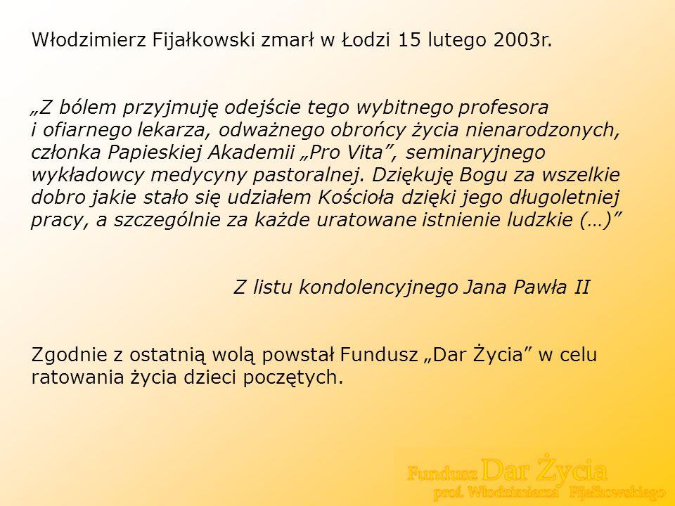 Włodzimierz Fijałkowski zmarł w Łodzi 15 lutego 2003r.