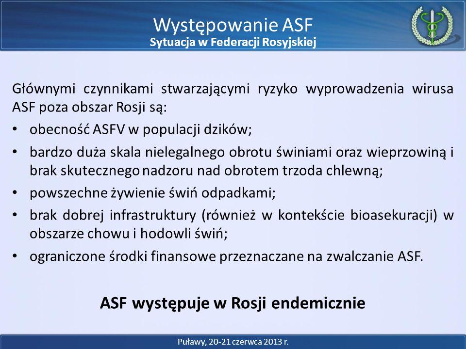 Sytuacja w Federacji Rosyjskiej ASF występuje w Rosji endemicznie