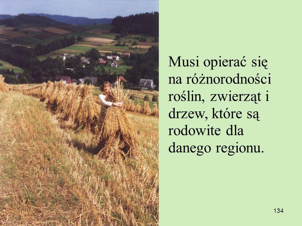 Musi opierać się na różnorodności roślin, zwierząt i drzew, które są rodowite dla danego regionu.