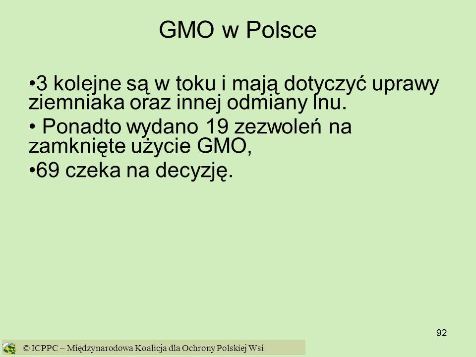 GMO w Polsce 3 kolejne są w toku i mają dotyczyć uprawy ziemniaka oraz innej odmiany lnu. Ponadto wydano 19 zezwoleń na zamknięte użycie GMO,
