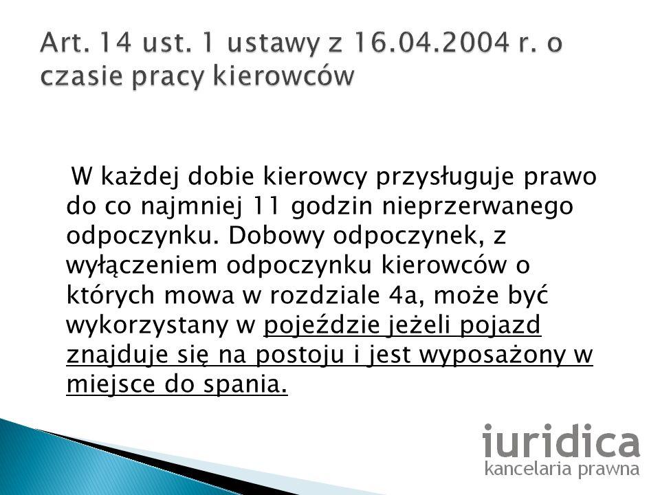 Art. 14 ust. 1 ustawy z 16.04.2004 r. o czasie pracy kierowców