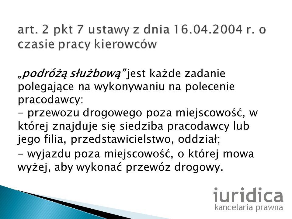 art. 2 pkt 7 ustawy z dnia 16.04.2004 r. o czasie pracy kierowców