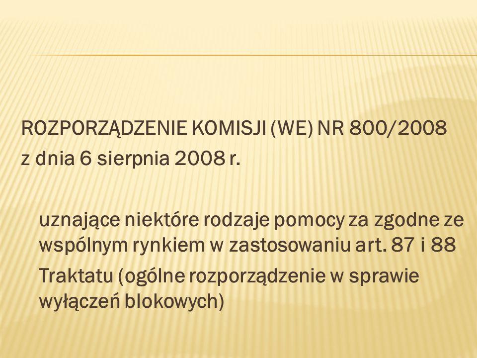 ROZPORZĄDZENIE KOMISJI (WE) NR 800/2008 z dnia 6 sierpnia 2008 r