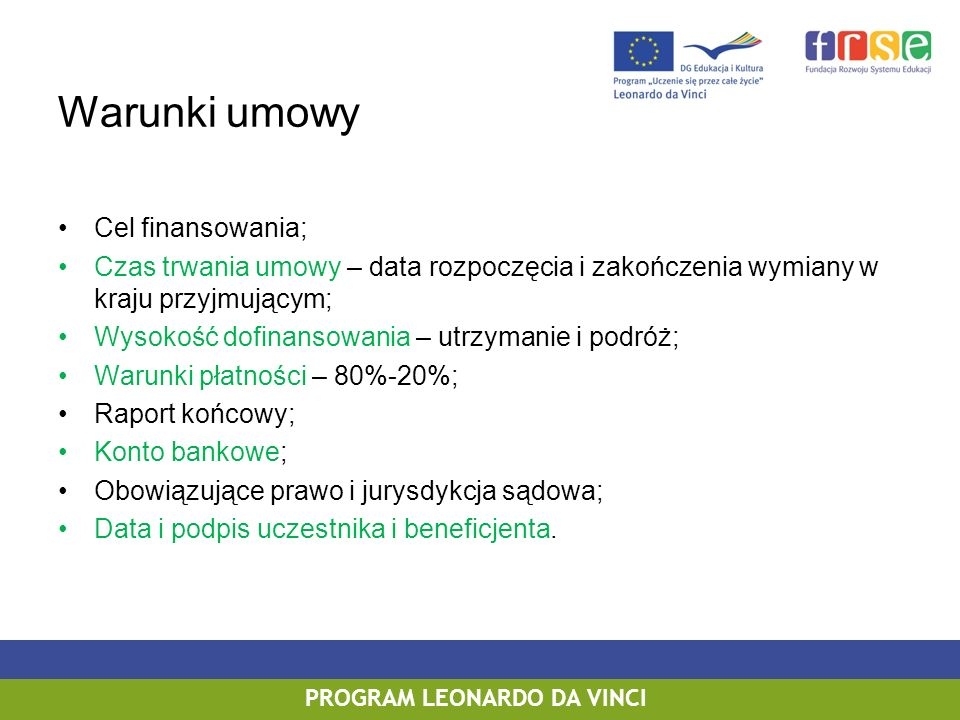Warunki umowy Cel finansowania;