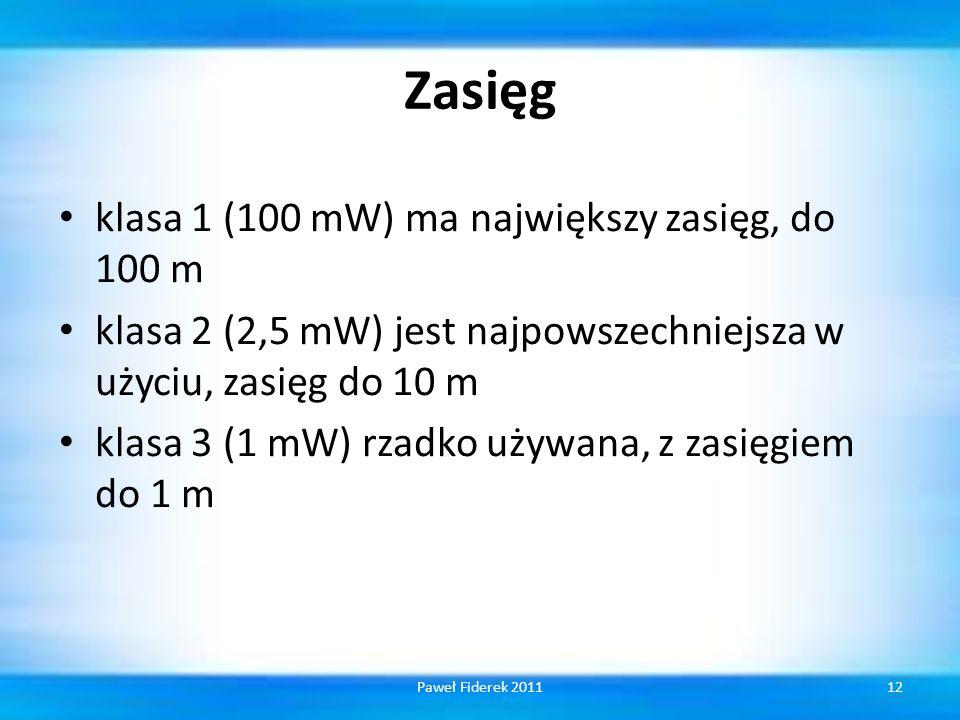Zasięg klasa 1 (100 mW) ma największy zasięg, do 100 m