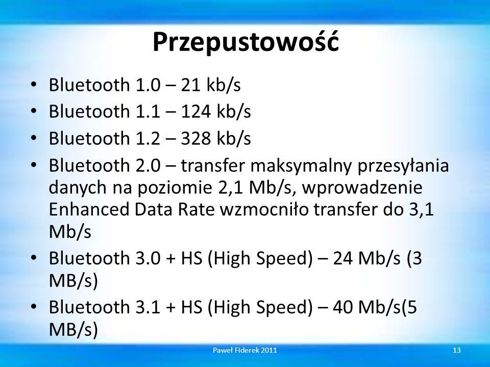 Przepustowość Bluetooth 1.0 – 21 kb/s Bluetooth 1.1 – 124 kb/s