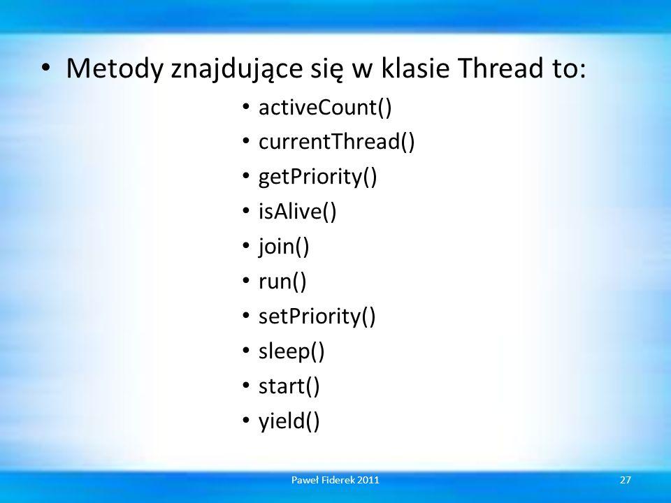 Metody znajdujące się w klasie Thread to: