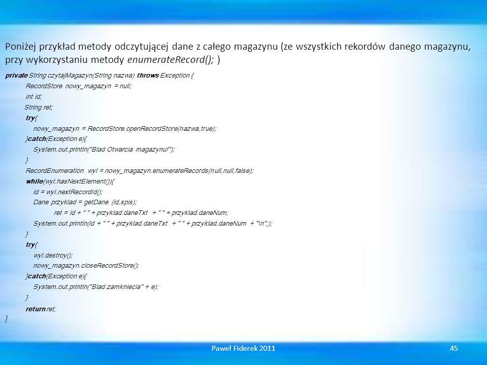 Poniżej przykład metody odczytującej dane z całego magazynu (ze wszystkich rekordów danego magazynu, przy wykorzystaniu metody enumerateRecord(); )