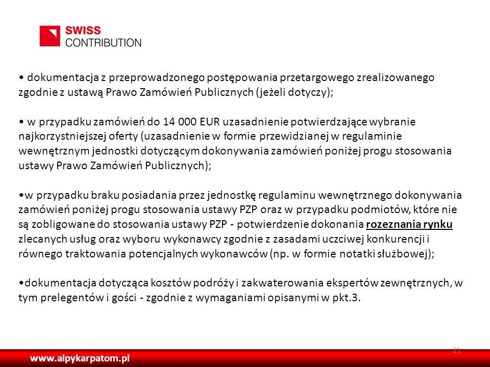 • dokumentacja z przeprowadzonego postępowania przetargowego zrealizowanego zgodnie z ustawą Prawo Zamówień Publicznych (jeżeli dotyczy);
