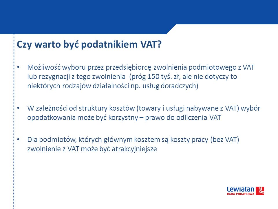 Czy warto być podatnikiem VAT