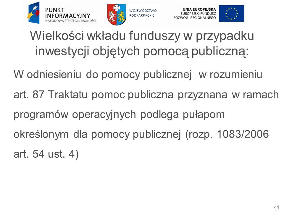 Wielkości wkładu funduszy w przypadku inwestycji objętych pomocą publiczną: