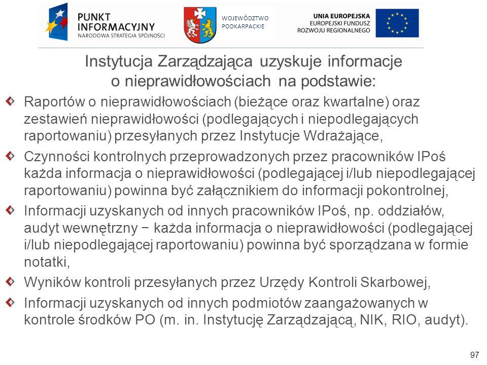 Instytucja Zarządzająca uzyskuje informacje o nieprawidłowościach na podstawie: