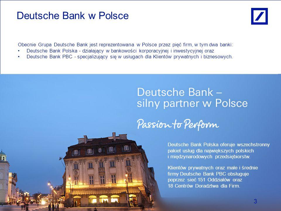 Deutsche Bank w PolsceObecnie Grupa Deutsche Bank jest reprezentowana w Polsce przez pięć firm, w tym dwa banki: