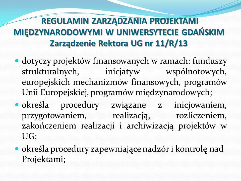 REGULAMIN ZARZĄDZANIA PROJEKTAMI MIĘDZYNARODOWYMI W UNIWERSYTECIE GDAŃSKIM Zarządzenie Rektora UG nr 11/R/13