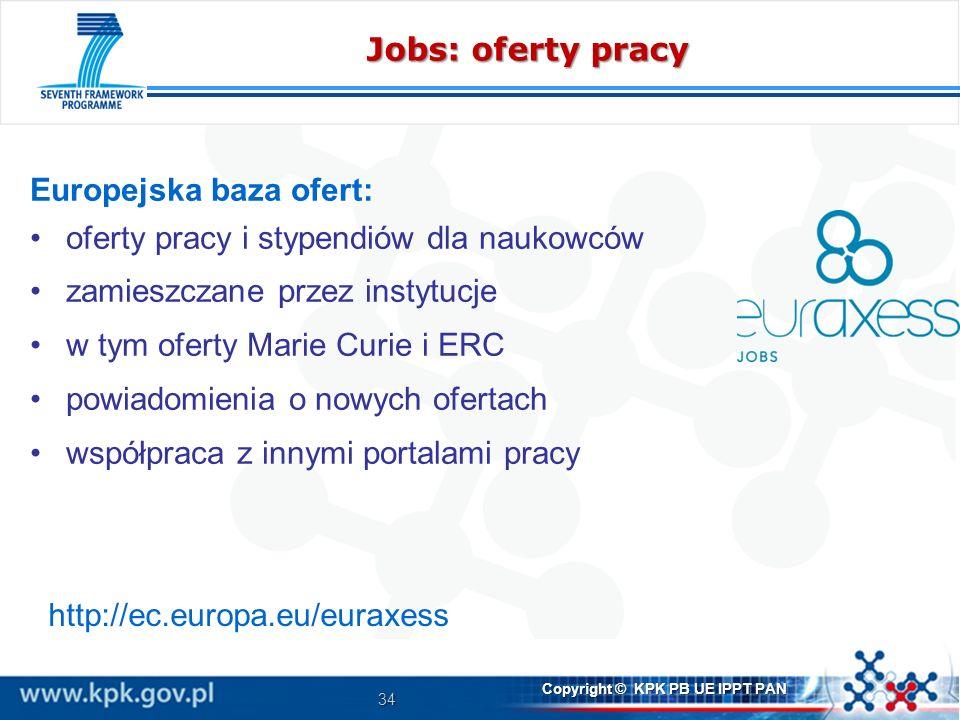 Jobs: oferty pracy Europejska baza ofert: oferty pracy i stypendiów dla naukowców. zamieszczane przez instytucje.
