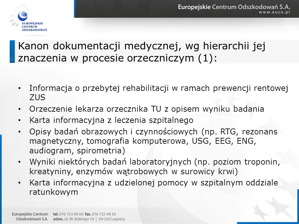 Kanon dokumentacji medycznej, wg hierarchii jej znaczenia w procesie orzeczniczym (1):