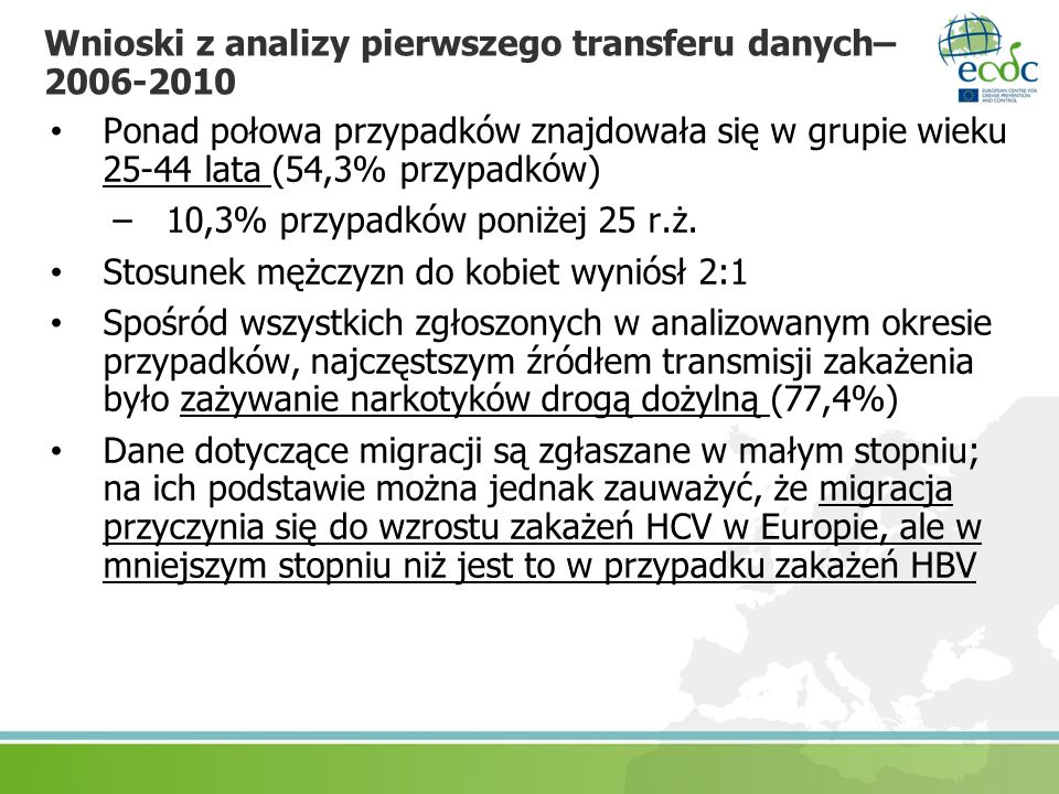 Wnioski z analizy pierwszego transferu danych– 2006-2010