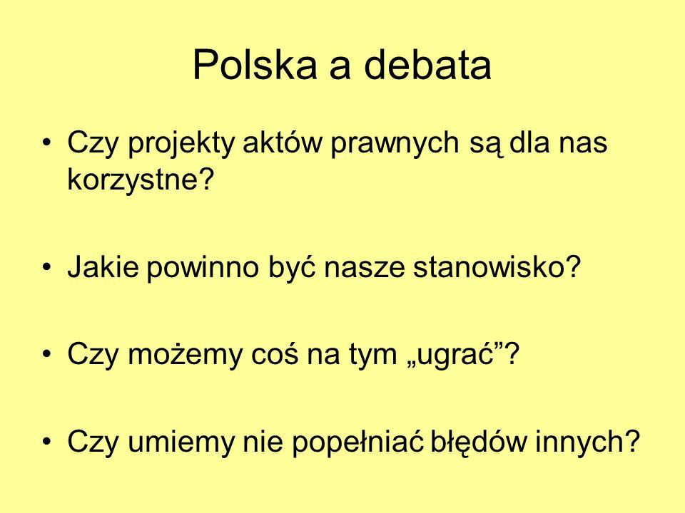 Polska a debata Czy projekty aktów prawnych są dla nas korzystne