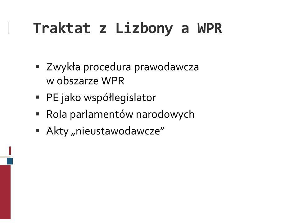 Traktat z Lizbony a WPR Zwykła procedura prawodawcza w obszarze WPR