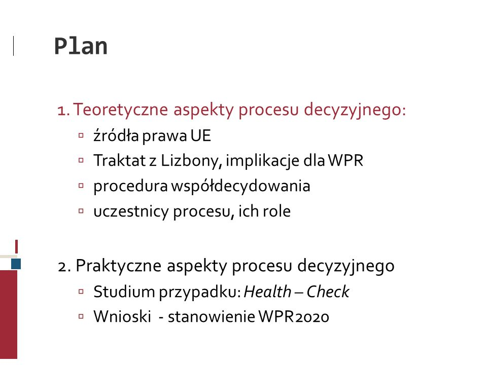 Plan 1. Teoretyczne aspekty procesu decyzyjnego: