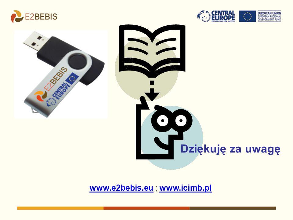 Dziękuję za uwagę www.e2bebis.eu ; www.icimb.pl