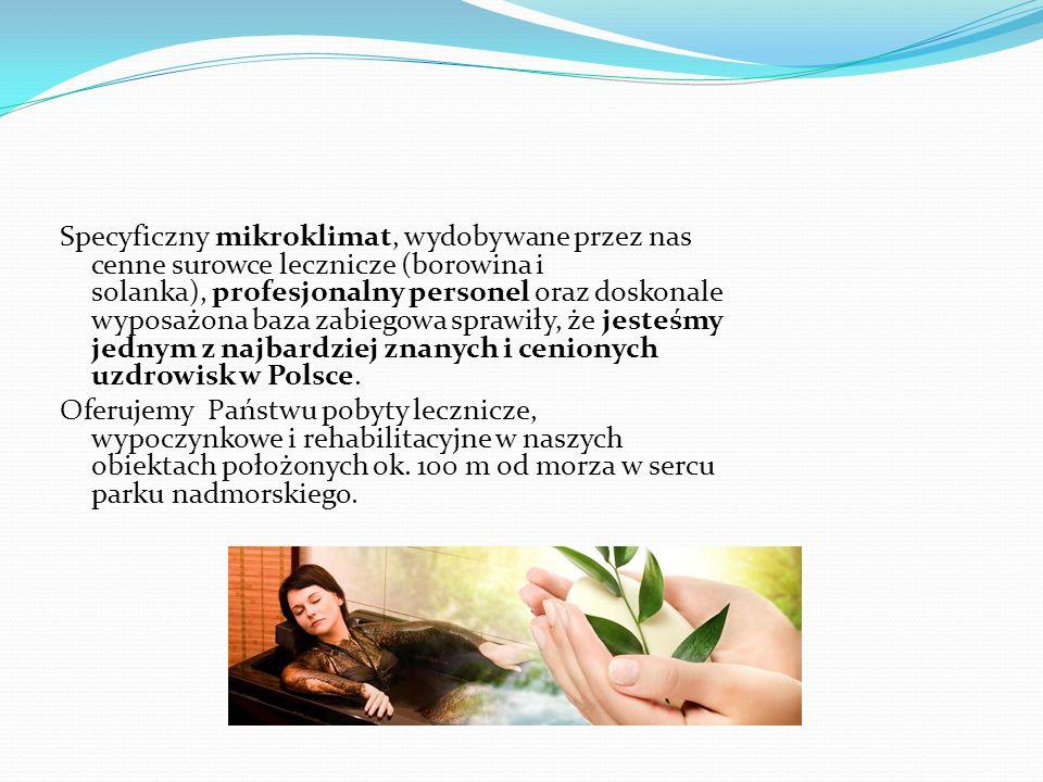Specyficzny mikroklimat, wydobywane przez nas cenne surowce lecznicze (borowina i solanka), profesjonalny personel oraz doskonale wyposażona baza zabiegowa sprawiły, że jesteśmy jednym z najbardziej znanych i cenionych uzdrowisk w Polsce.
