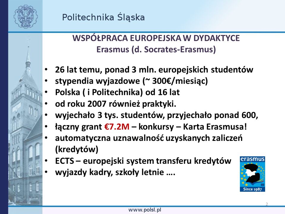 WSPÓŁPRACA EUROPEJSKA W DYDAKTYCE Erasmus (d. Socrates-Erasmus)