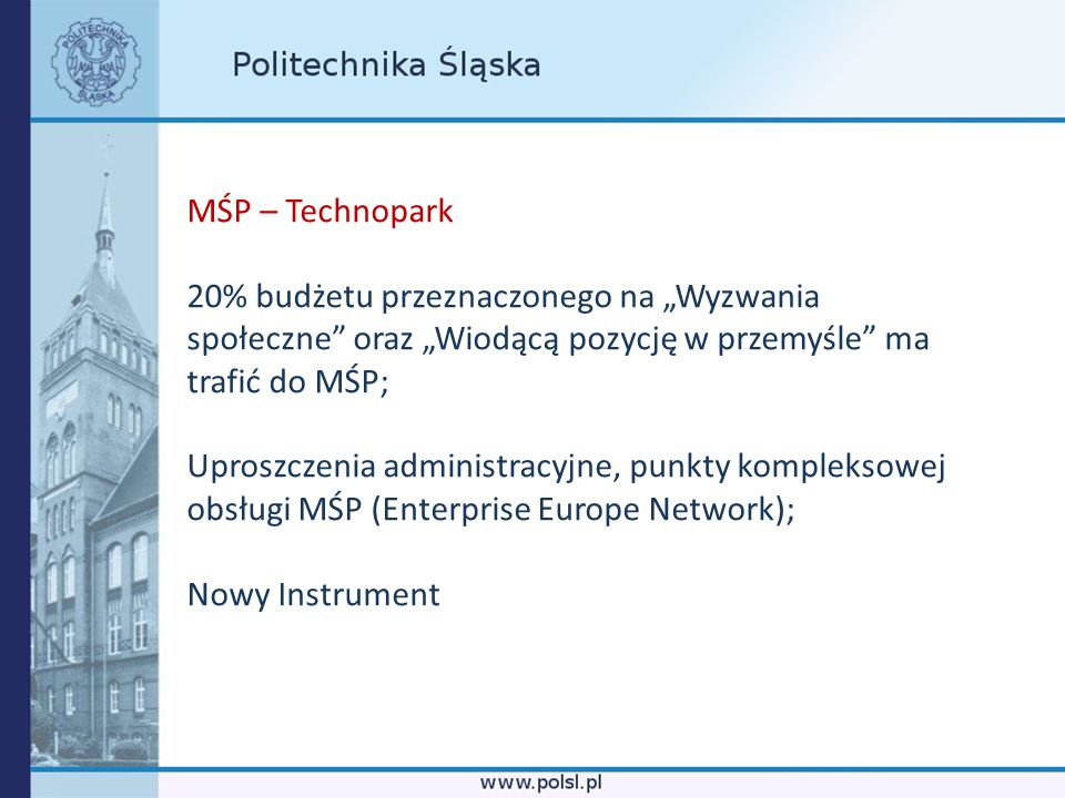 """MŚP – Technopark 20% budżetu przeznaczonego na """"Wyzwania społeczne oraz """"Wiodącą pozycję w przemyśle ma trafić do MŚP;"""