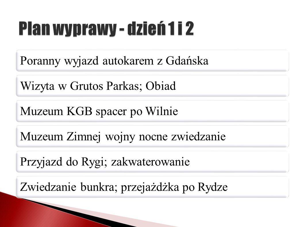 Plan wyprawy - dzień 1 i 2 Poranny wyjazd autokarem z Gdańska