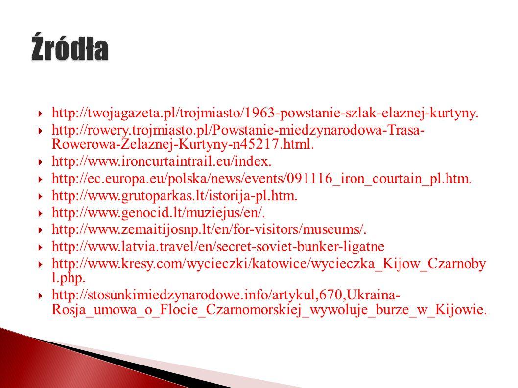Źródła http://twojagazeta.pl/trojmiasto/1963-powstanie-szlak-elaznej-kurtyny.