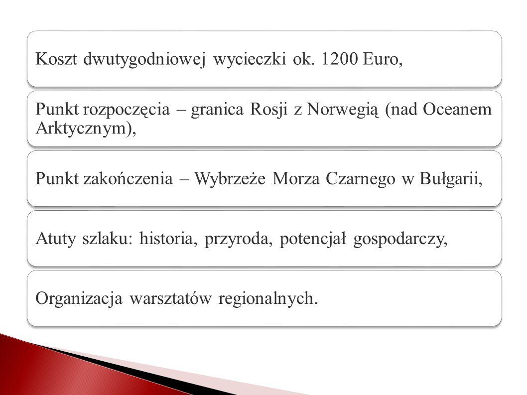 Koszt dwutygodniowej wycieczki ok. 1200 Euro,