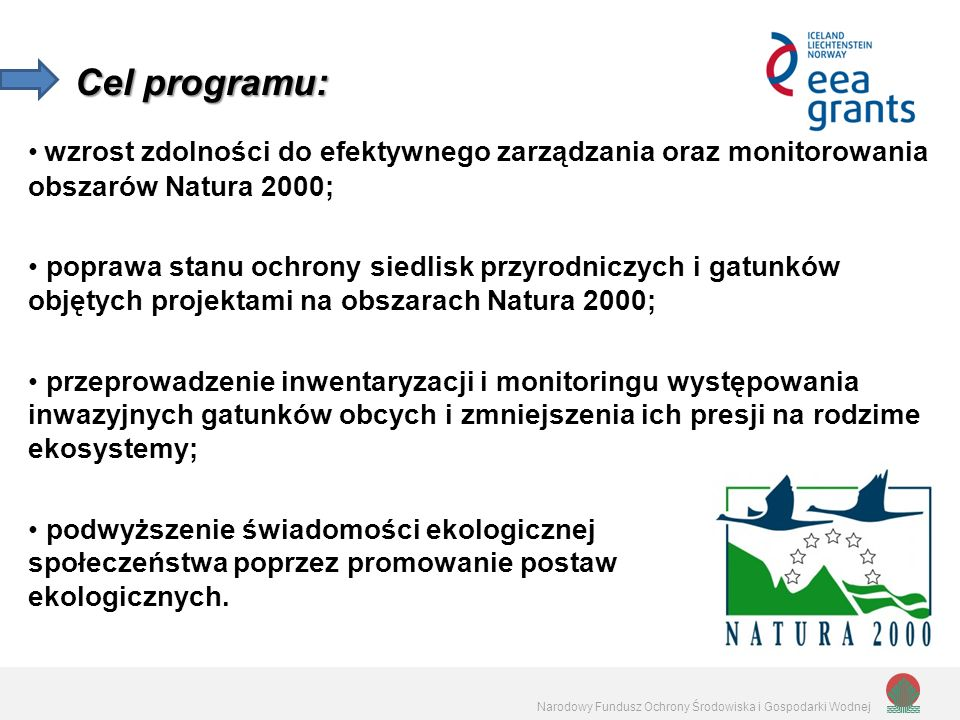 Cel programu: wzrost zdolności do efektywnego zarządzania oraz monitorowania obszarów Natura 2000;