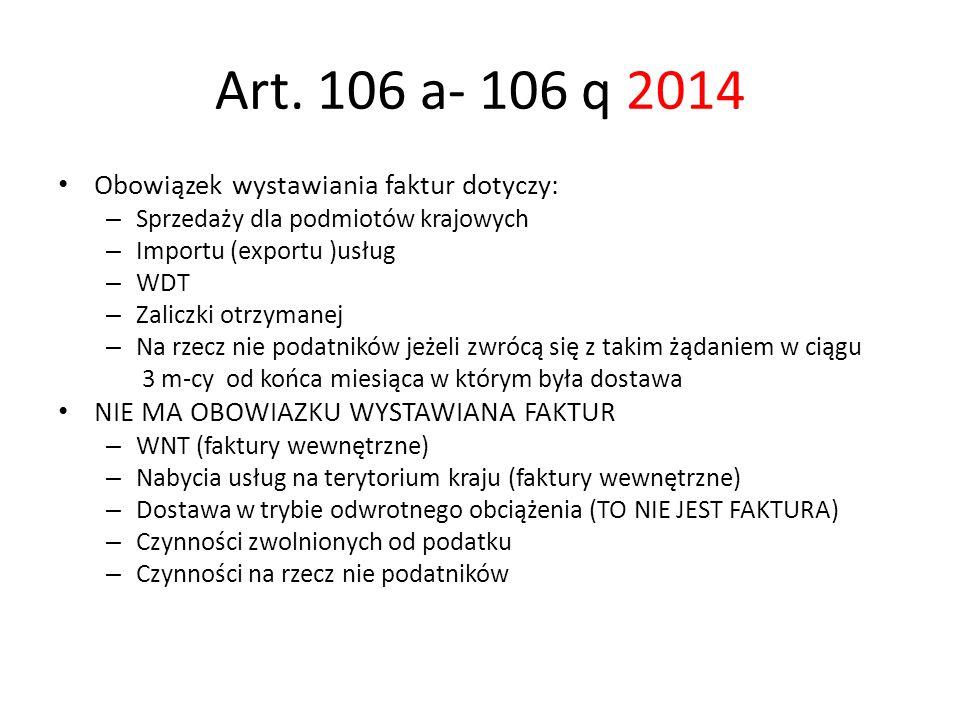 Art. 106 a- 106 q 2014 Obowiązek wystawiania faktur dotyczy: