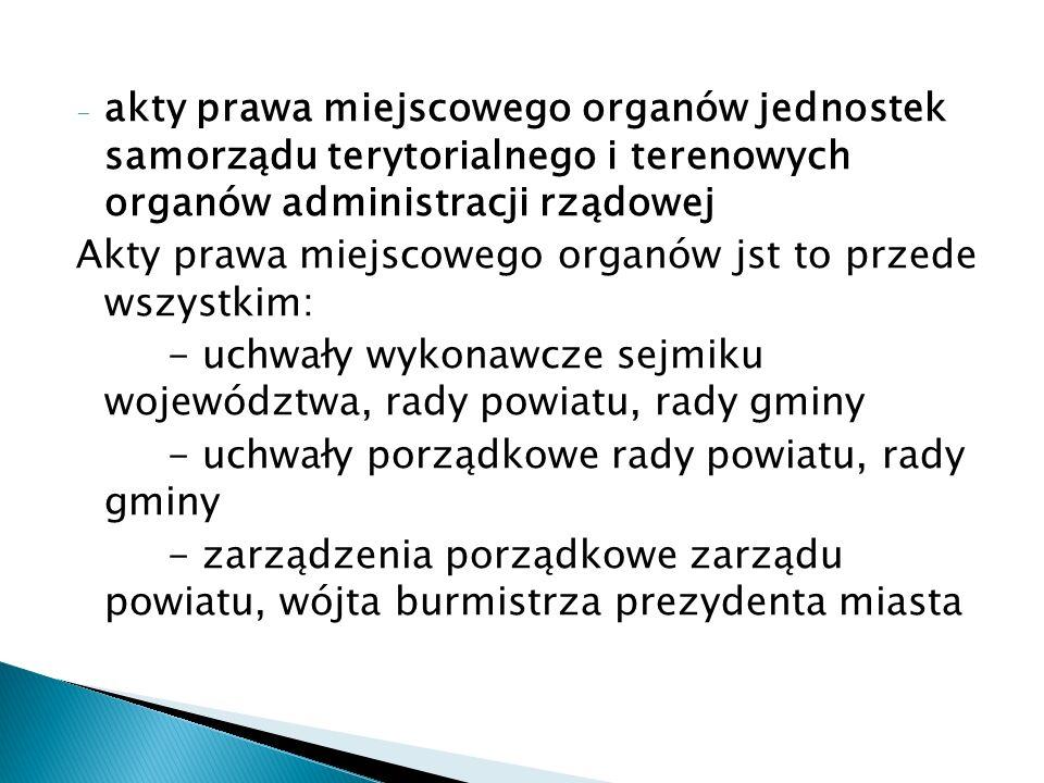 akty prawa miejscowego organów jednostek samorządu terytorialnego i terenowych organów administracji rządowej