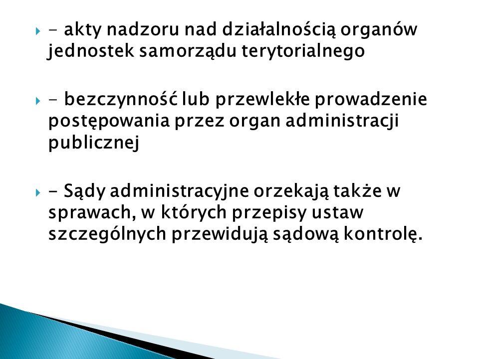 - akty nadzoru nad działalnością organów jednostek samorządu terytorialnego