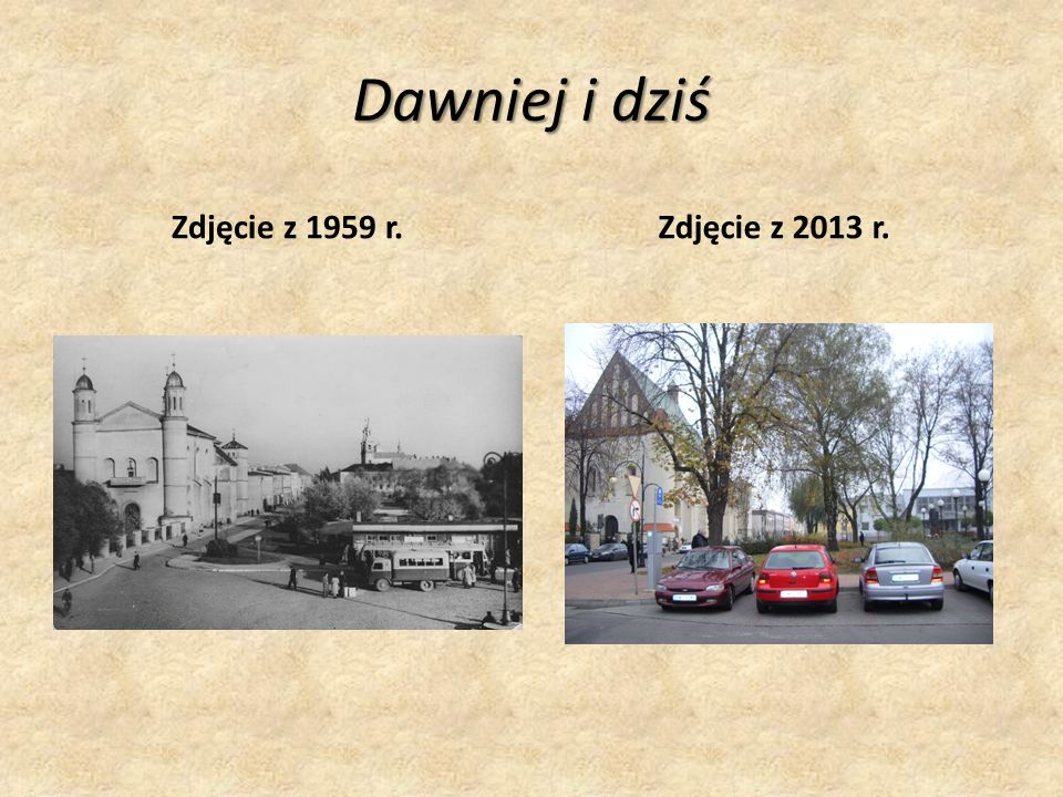 Dawniej i dziś Zdjęcie z 1959 r. Zdjęcie z 2013 r.