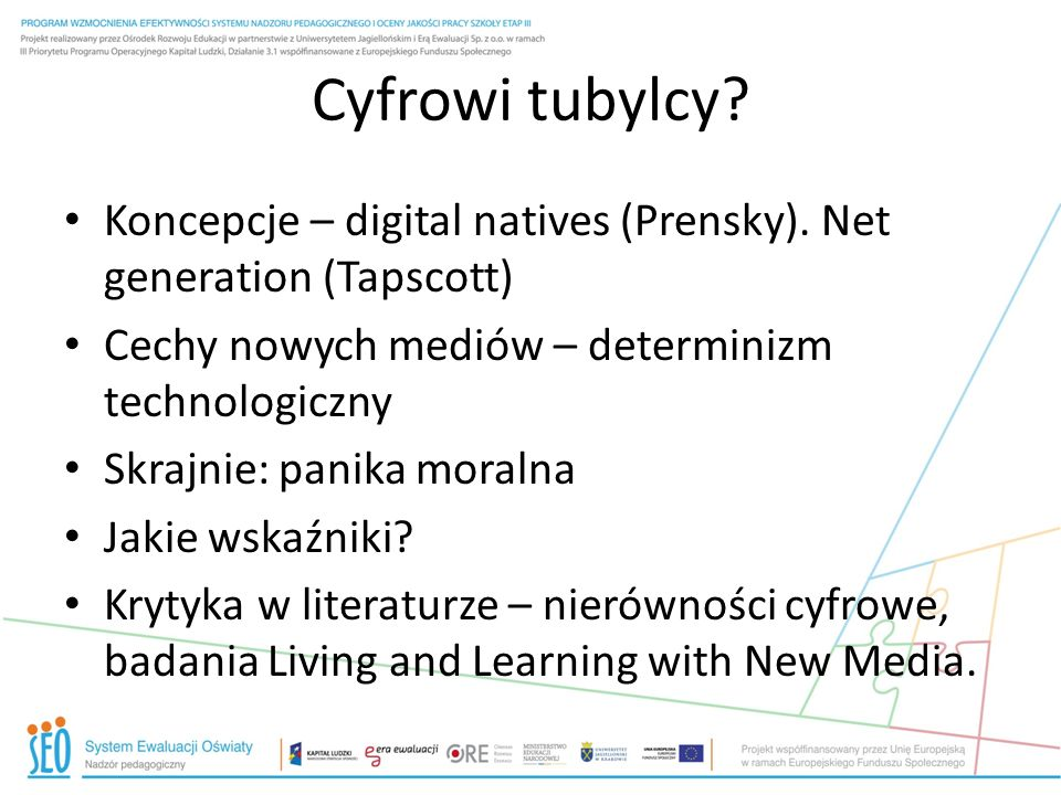 Cyfrowi tubylcy Koncepcje – digital natives (Prensky). Net generation (Tapscott) Cechy nowych mediów – determinizm technologiczny.