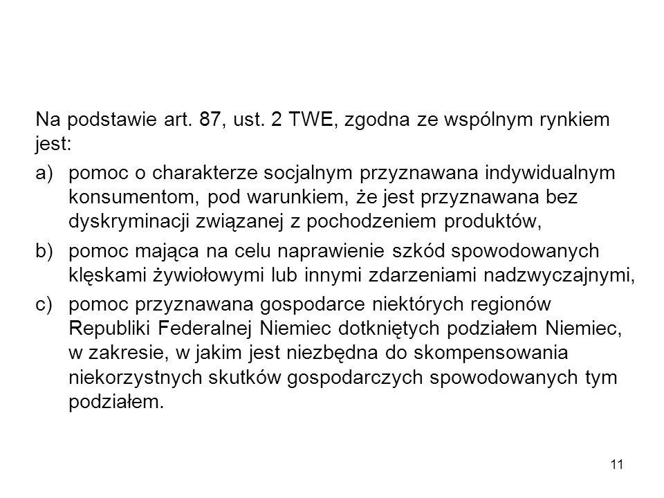 Na podstawie art. 87, ust. 2 TWE, zgodna ze wspólnym rynkiem jest: