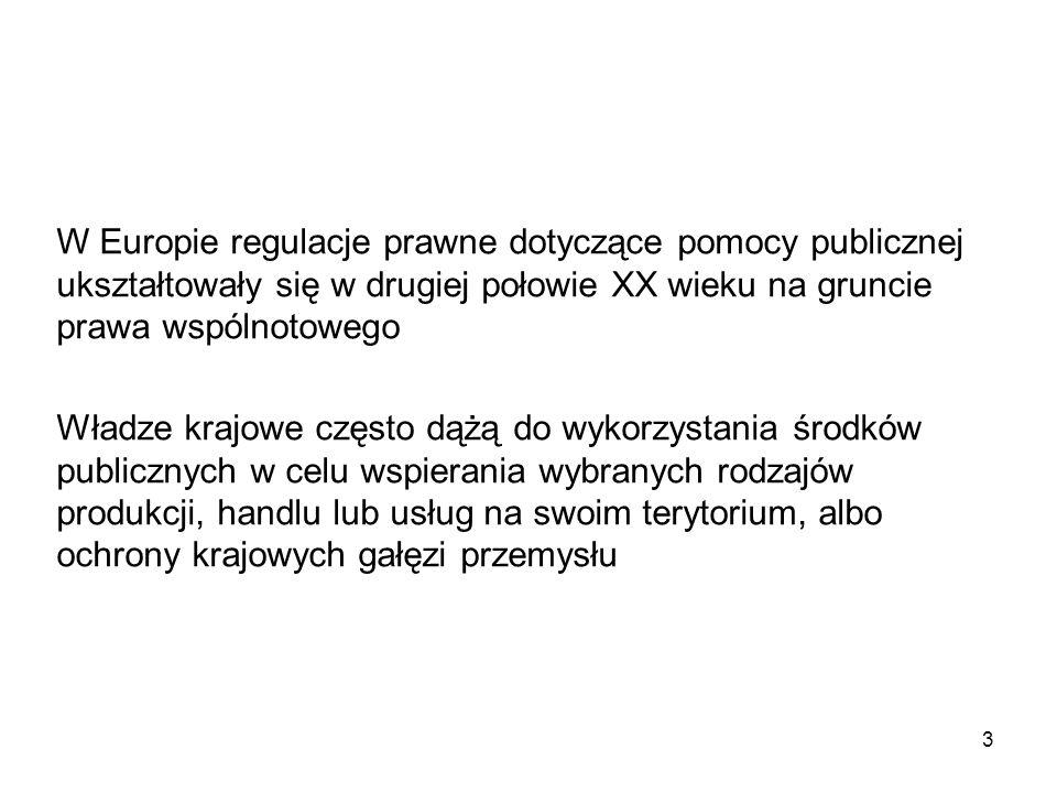 W Europie regulacje prawne dotyczące pomocy publicznej ukształtowały się w drugiej połowie XX wieku na gruncie prawa wspólnotowego